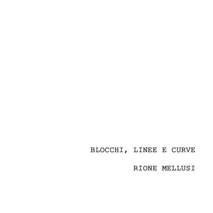 BLOCCHI, LINEE E CURVE - RIONE MELLUSI -